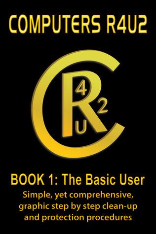 Computers R4U2 Book 1 The Basic User