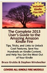 The Complete 2013 User's Guide to the Amazing Amazon Kindle Fire