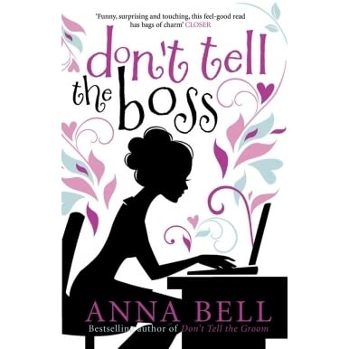 Dont Tell The Boss A Laugh Out Loud Romp By Anna Bell