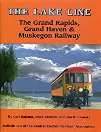 The Lake Line: The Grand Rapids, Grand Haven & Muskegon Railway