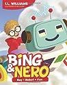 Bing & Nero: Boy + Robot = Fun!