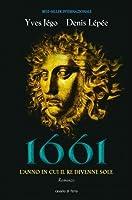 1661. L'anno in cui il re divenne Sole