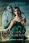 The Deviant Underground (Time Bandit #1)