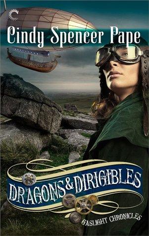 Dragons & Dirigibles (Gaslight Chronicles, #7)