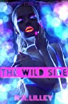 The Wild Side by R.K. Lilley