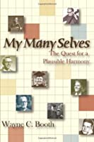 My Many Selves: The Quest for a Plausible Harmony (English and English Edition)