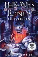 Frostborn (Thrones & Bones, #1)