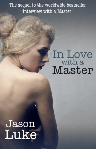 In Love with a Master (Interview with a Master, #2)