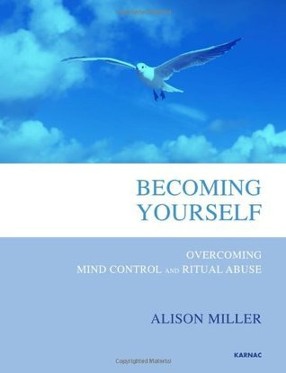 Becoming-Yourself-Overcoming-Mind-Control-and-Ritual-Abuse