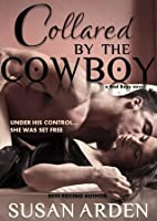 Collared by the Cowboy (Bad Boys, #6)