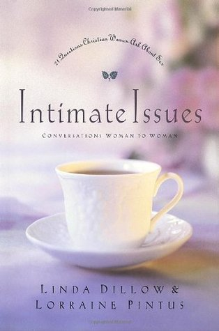 Intimate Issues: 21 Questions Christian Women Ask about Sex