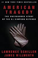 American Tragedy: The Uncensored Story of the O.J. Simpson Defense