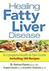 Healing Fatty Liver Disease: A Complete Health and Diet Guide Including 100 Recipes