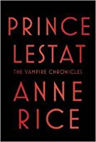 Prince Lestat (The Vampire Chronicles #11)