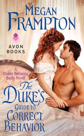 The Duke's Guide to Correct Behavior (Dukes Behaving Badly, #1)