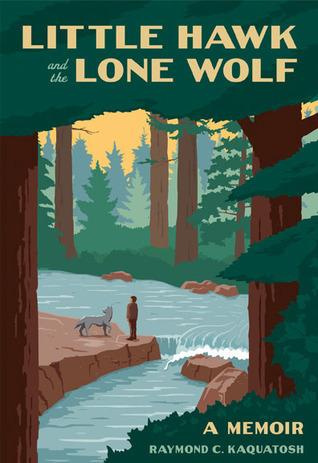 Little Hawk and the Lone Wolf A Memoir