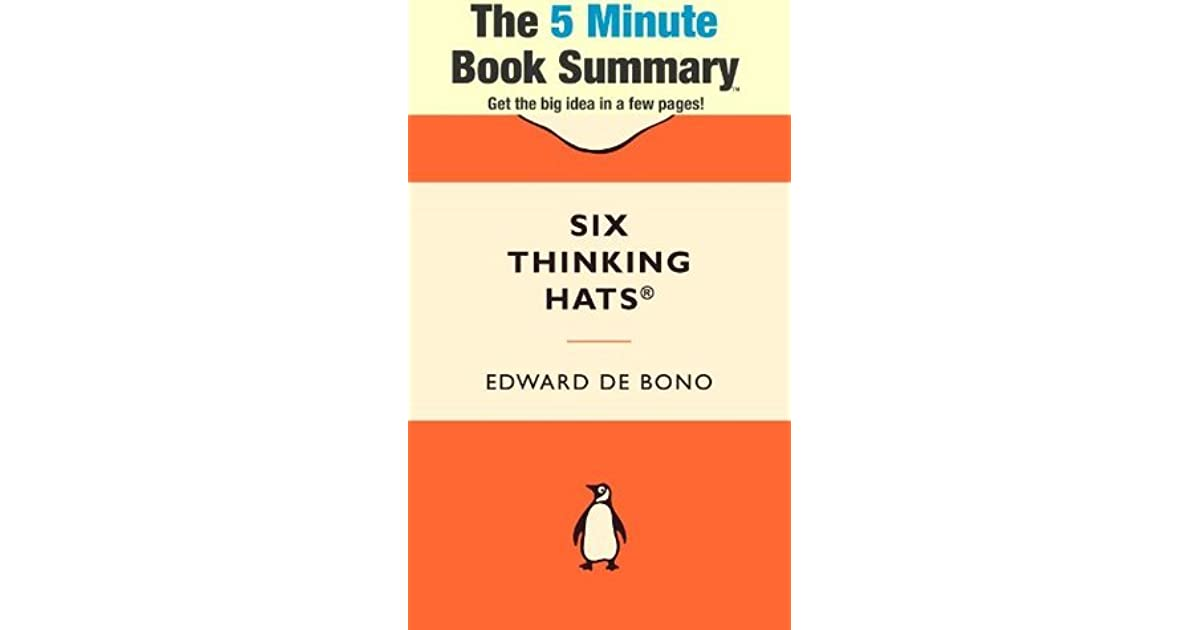 a4bb4d00457 Six Thinking Hats by Edward de Bono by ReadSmartly