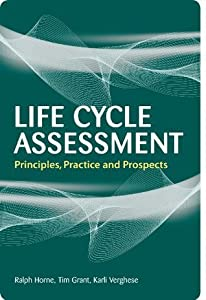 Life Cycle Assessment: Principles, Practice and Prospects