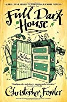 Full Dark House (Bryant & May, #1)