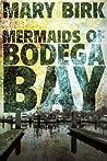 Mermaids of Bodega Bay (Terrence Reid Mystery Series)
