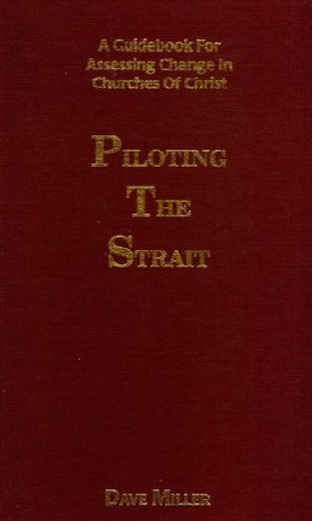 Piloting the strait by David L. Miller