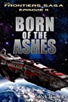 Born of the Ashes