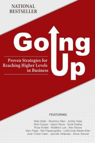 Going Up: Proven Strategies for Reaching Higher Levels in Business