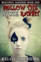 Follow the White Rabbit (Beautiful Madness)
