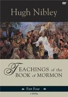 TEACHINGS OF THE BOOK OF MORMON - Part 4 (On 3 Dvds) Hugh Nibley
