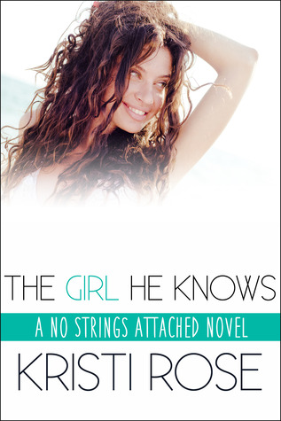 The Girl He Knows (No Strings Attached, #2)
