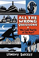"""Who Could That Be at This Hour?"""": Also Published as """"All the Wrong Questions: Question 1"""