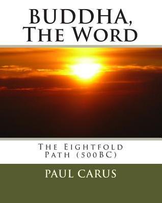Buddha, The Word: The Eightfold Path (500BC)