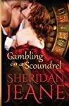 Gambling on a Scoundrel