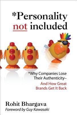 Rohit Bhargava, Guy Kawasaki - Personality Not Included  Why Companies Lose Their Authenticity And How