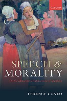 Speech and Morality On the Metaethical Implications of Speaking