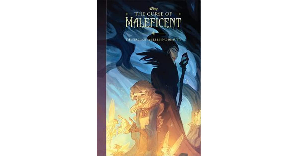 The Curse Of Maleficent The Tale Of A Sleeping Beauty By
