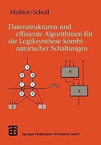 Datenstrukturen Und Effiziente Algorithmen Fur Die Logiksynthese Kombinatorischer Schaltungen