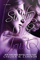 Slowly We Trust (Fall and Rise, #3)