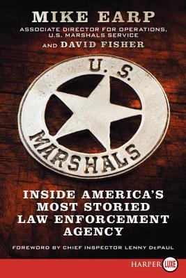 U S  Marshals: Inside America's Most Storied Law Enforcement Agency