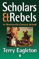 Scholars and Rebels in Nineteenth Century Ireland