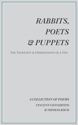 Rabbits, Poets & Puppets: The Thoughts & Observations of a Few