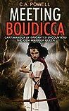 Meeting Boudicca: Cartimandua of Brigantes encounters the Iceni Warrior Queen