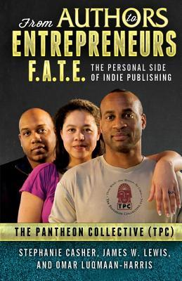 From Authors to Entrepreneurs (F.A.T.E.) - The Personal Side of Indie Publishing