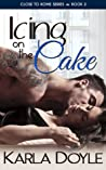 Icing on the Cake (Close to Home, #2)