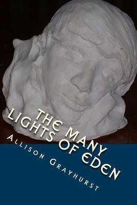 The Many Lights of Eden: The poetry of Allison Grayhurst