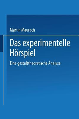 Das Experimentelle Hörspiel: Eine Gestalttheoretische Analyse