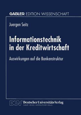 Informationstechnik in Der Kreditwirtschaft: Auswirkungen Auf Die Bankenstruktur