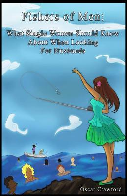 Fishers of Men: What Single Women Need to Know About When Searching for Husbands