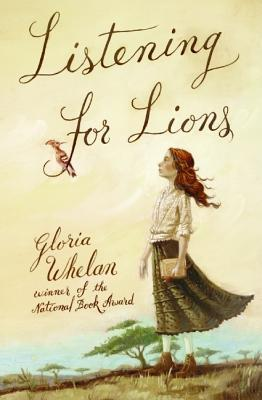 "Book cover of ""Listening for Lions"" by Gloria Whelan"