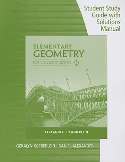 student study guide with solutions manual for alexander koeberlein s rh goodreads com Geometry Angles Worksheet college geometry a discovery approach solutions manual
